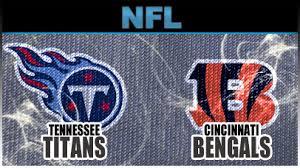 07- Titans vs. Bengals